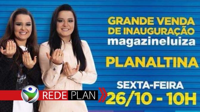Inauguração da Magazine Luíza de Planaltina-GO será na próxima sexta-feira (26) | RP
